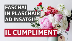 Laschar ir audio «Il cumpliment».